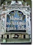 Musica pro antiquis organis italicis