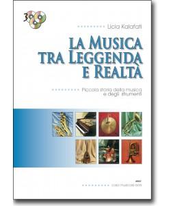 La musica tra leggenda e realtà + 3CD