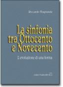 La sinfonia tra Ottocento e Novecento