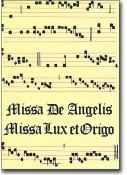 Missa De Angelis - Missa Lux et Origo