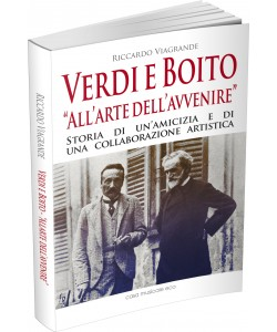 "Verdi e Boito ""All'arte dell'avvenire"""