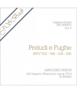 AUDIO: J.S. Bach - Opera Omnia per Organo, vol. 9